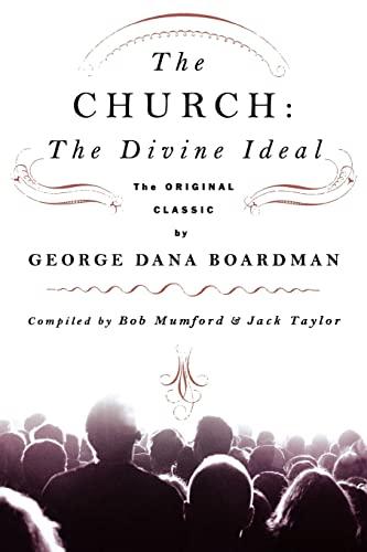 9780768426595: The Church: The Divine Ideal: The Original Classic by George Dana Boardman