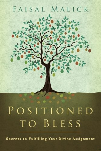 9780768426946: Positioned to Bless: Secrets to Fulfilling Your Divine Assignment