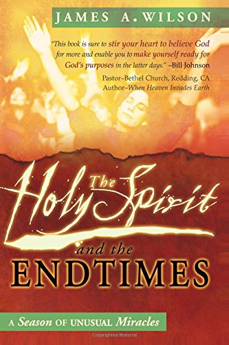 9780768426953: The Holy Spirit and the Endtimes: A Season of Unusual Miracles