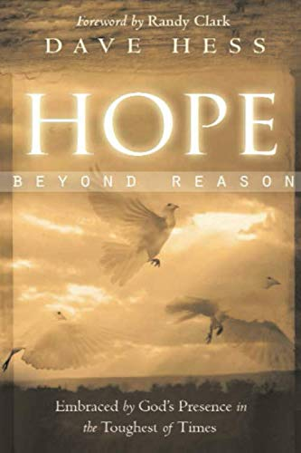 9780768426977: Hope Beyond Reason: Embraced by God's Presence in the Toughest of Times