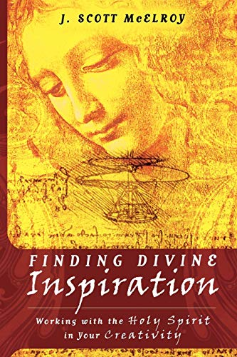 9780768427028: Finding Divine Inspiration: Working with the Holy Spirit in Your Creativity