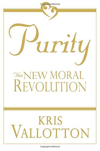 9780768427110: Purity: The New Moral Revolution