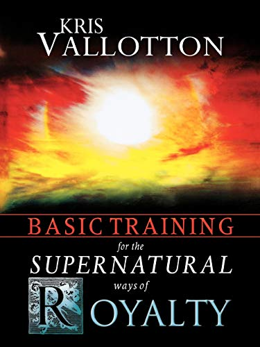 9780768427158: Basic Training for the Supernatural Ways of Royalty