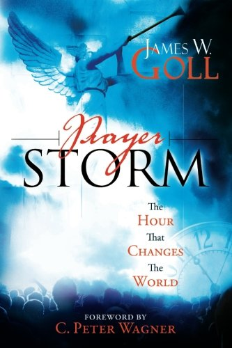 9780768427165: Prayer Storm: The Hour That Changes the World (Prayer Storm Book)