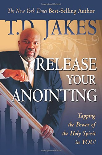 9780768427240: Release Your Anointing: Tapping the Power of the Holy Spirit in You