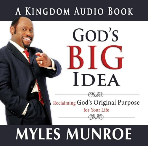 God's Big Idea Audio Book (Kingdom Audio Books): Myles Munroe