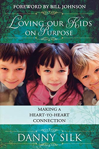 9780768427394: Loving Our Kids On Purpose: Making A Heart-To-Heart Connection