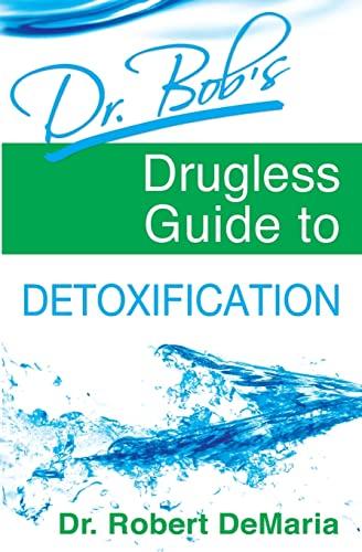 9780768427448: Dr. Bob's Drugless Guide to Detoxification