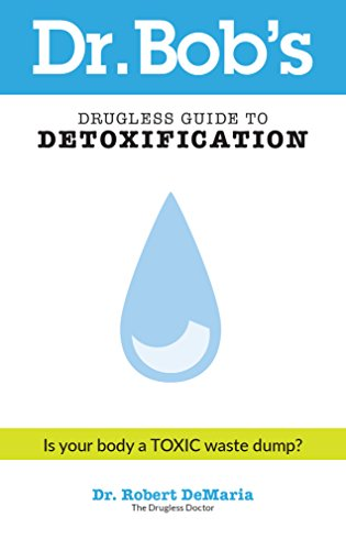 9780768427448: Dr. Bob's Drugless Guide to Detoxification