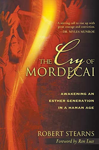 9780768427547: The Cry of Mordecai: Awakening An Esther Generation in a Haman Age