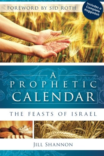 9780768428278: A Prophetic Calendar: The Feasts of Israel