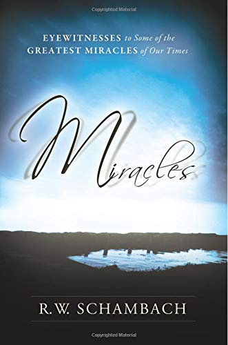 9780768428308: Miracles: Eyewitness to Some of the Greatest Miracles of Our Time