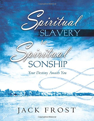9780768429091: Spiritual Slavery to Spiritual Sonship: Your Destiny Awaits You