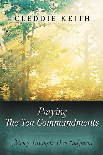 Praying the Ten Commandments (9780768430165) by Cleddie Keith