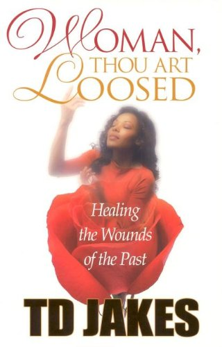 9780768430400: Woman, Thou Art Loosed!: Healing the Wounds of the Past