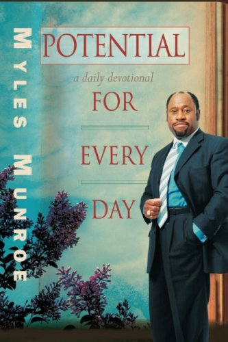 Potential for Every Day: A Daily Devotional: Dr Myles Munroe