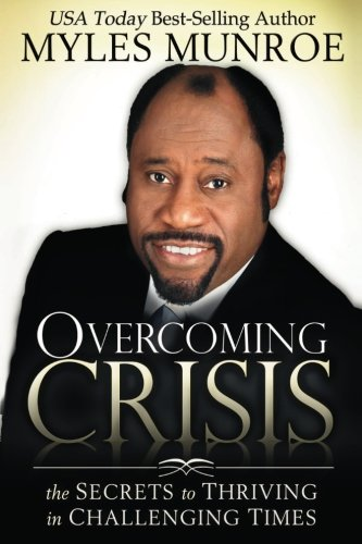 9780768430523: Overcoming Crisis: The Secrets to Thriving in Challenging Times
