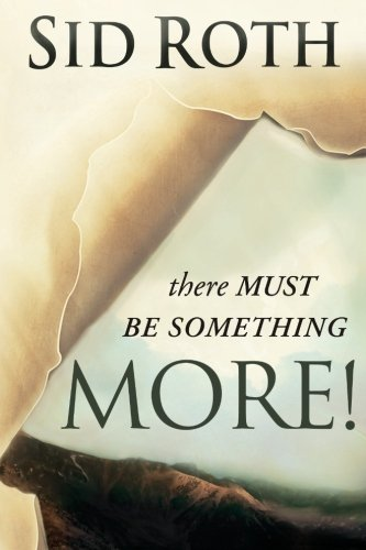 There Must Be Something More! (0768431034) by Sid Roth