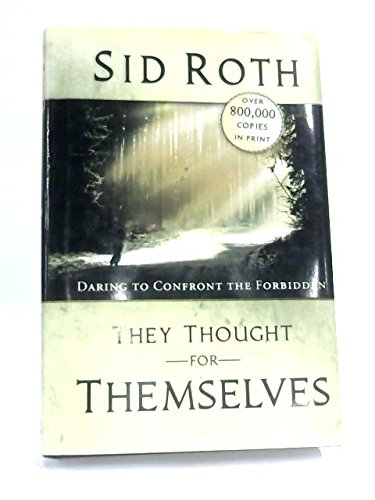 They Thought for Themselves Daring to Confront the Forbidden (0768431352) by Sid Roth