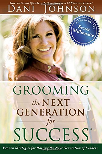9780768431551: Grooming the Next Generation for Success: Proven Strategies for Raising the Next Generation of Leaders