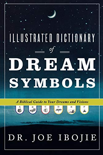 9780768431575: Illustrated Dictionary of Dream Symbols: A Biblical Guide to Your Dreams and Visions