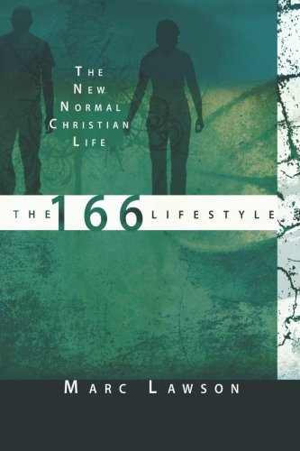 9780768431582: The 166 Lifestyle: The New Normal Christian Life