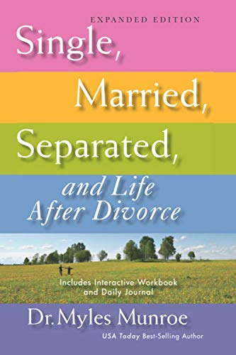 Single, Married, Separated, Life After Divorce: Munroe, Dr. Myles