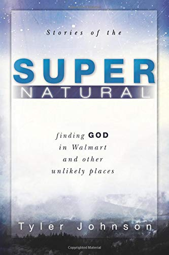 9780768431643: Stories of the Supernatural: Finding God in Walmart and Other Unlikely Places