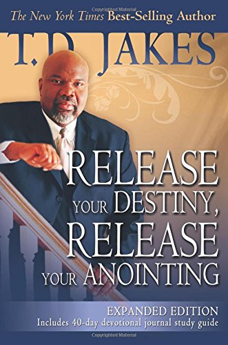 9780768432206: Release Your Destiny, Release Your Anointing Expanded Edition
