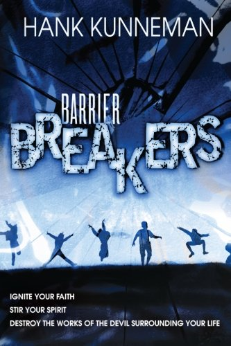 9780768432275: Barrier Breakers: Ignite Your Faith, Stir Your Spirit, Destroy the Works of the Devil Surrounding Your Life