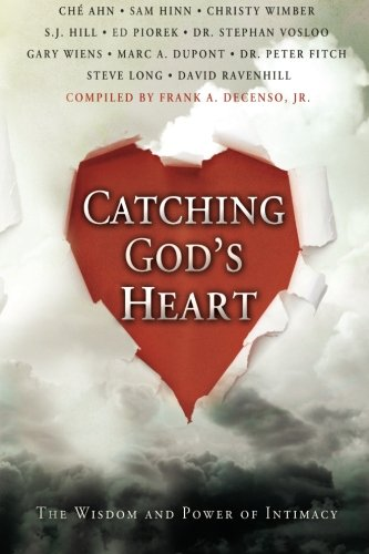 Catching God's Heart: The Wisdom and Power: Che' Ahn, Sam