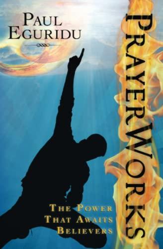 9780768432701: Prayer Works: The Power That Awatis Believers