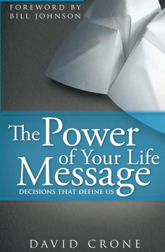 9780768432749: The Power of Your Life Message: Decisions That Define Us