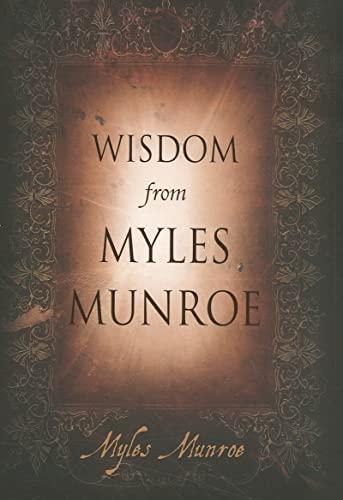 9780768432886: Wisdom from Myles Munroe