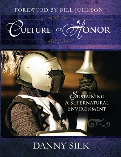 9780768433111: Culture of Honor: Sustaining a Supernatural Environment