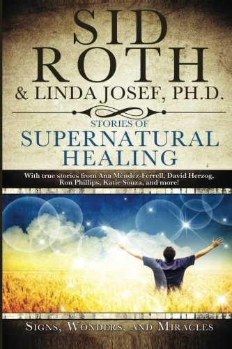9780768435986: Stories of Supernatural Healing: Signs, Wonders and Miracles