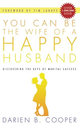 9780768436013: You Can Be the Wife of a Happy Husband:Discovering the Keys to Marital Success