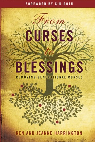 9780768436341: From Curses to Blessings: Removing Generational Curses