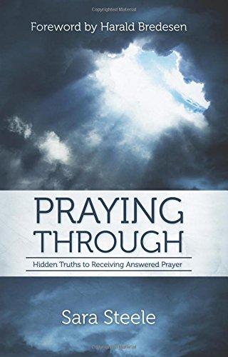 9780768436488: Praying Through: Hidden Truths to Receiving Answered Prayer