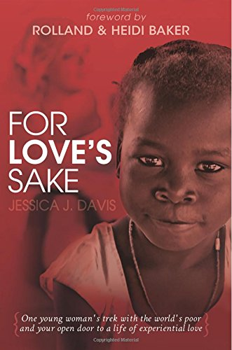 For Love's Sake : One Young Woman's: Jessica J. Davis
