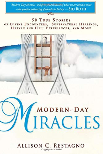 9780768437317: Modern-Day Miracles: 50 Real-Life Stories of Divine Encounters, Supernatural Healings, Heaven and Hell Experiences, and More