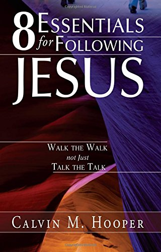 9780768437799: 8 Essentials for Following Jesus: How to Walk the Walk not just Talk the Talk