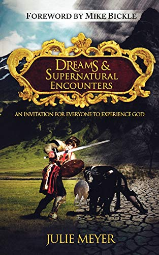 9780768438123: Dreams and Supernatural Encounters: An Invitation for Everyone to Experience God