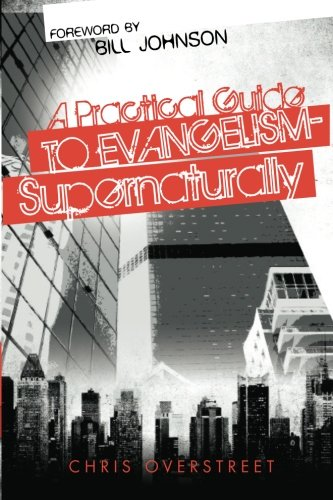 9780768438277: A Practical Guide to Evangelism Supernaturally