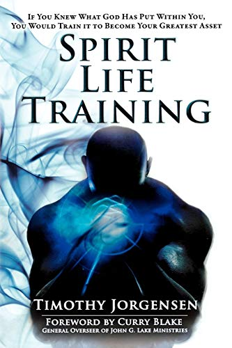 9780768438482: Spirit Life Training: If You Knew What God Has Put Within You, You Would Train It to Become Your Greatest Asset