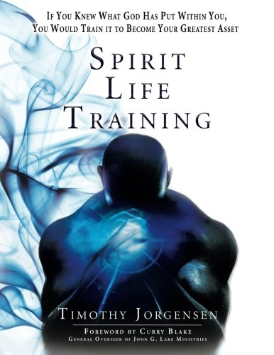 9780768438505: Spirit Life Training: If You Knew What God Has Put Within You, You Would Train It To Become Your Greatest Asset