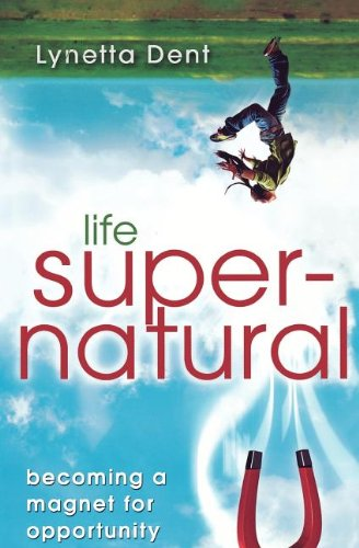 9780768438574: Life Supernatural: Becoming a Magnet for Opportunity