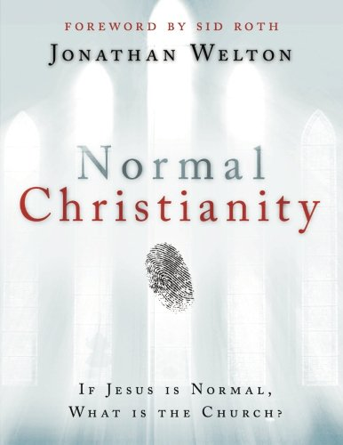 9780768439632: Normal Christianity: If Jesus is Normal, What is the Church?