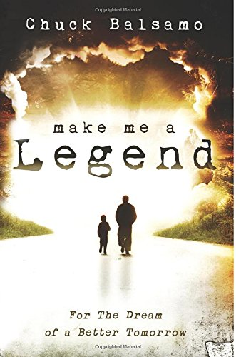 9780768439854: Make Me a Legend: For the Dream of a Better Tomorrow
