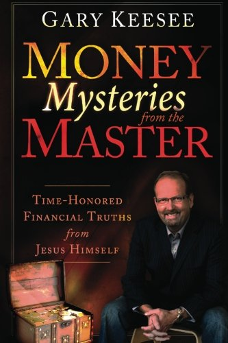 9780768440119: Money Mysteries from the Master: Time-Honored Financial Truths from Jesus Himself